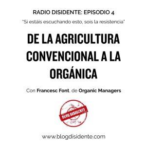 Episodio 4 - De la agricultura convencional a la orgánica, con Francesc Font