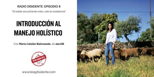 Episodio 8 - Radio Disidente - María Catalán