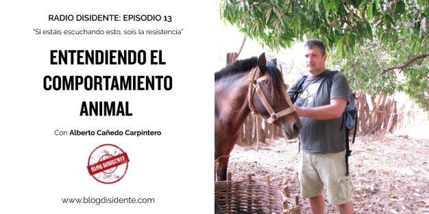 Episodio 13 de Radio Disidente, con Alberto Cañedo Carpintero