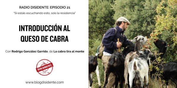 Radio Disidente - Episodio 21 - Rodrigo Gónzalez de La cabra tira al monte